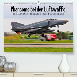 Phantoms bei der Luftwaffe (Premium, hochwertiger DIN A2 Wandkalender 2021, Kunstdruck in Hochglanz) von Wenk,  Marcel