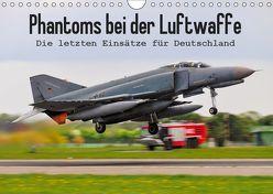 Phantoms bei der Luftwaffe (Wandkalender 2019 DIN A4 quer) von Wenk,  Marcel