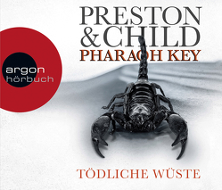 Pharaoh Key – Tödliche Wüste von Benthack,  Michael, Child,  Lincoln, Jäger,  Simon, Preston,  Douglas