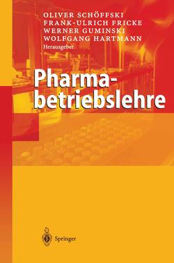 Pharmabetriebslehre von Fricke,  Frank-Ulrich, Guminski,  Werner, Schöffski,  Oliver