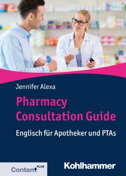 Pharmacy Consultation Guide von Alexa,  Jennifer