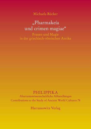 """""""Pharmakeía und crimen magiae"""" von Rücker,  Michaela"""
