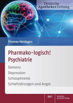Pharmako-logisch! Psychiatrie von Herdegen,  Thomas