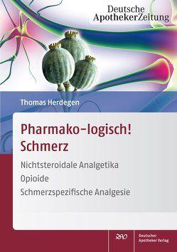 Pharmako-logisch! Schmerz von Herdegen,  Thomas