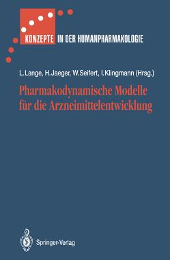 Pharmakodynamische Modelle für die Arzneimittelentwicklung von Bartsch,  M., Bauer,  I., Belz,  G.G., Bonn,  R., Breithaupt,  K., Brickl,  R., Dietrich,  B., Duka,  T., Eichelbaum,  F.M., Erb,  K., Felger,  M., Frey,  R., Fuhrmeister,  A., Gabard,  B., Gaßmüller,  J., Günther,  C., Hardenberg,  J., Hecht,  A., Heinzel,  G., Hinze,  C., Jaeger,  Halvor, Jähnchen,  E., Kecskes,  A., Klimek,  L., Klingmann,  Ingrid, Knöffler,  A., Kuth,  G., Lange,  Lothar, Mager,  T., Mahler,  M., Mangold,  B., Meier,  F., Mey,  C.de, Mösges,  R., Mueller,  U., Münzer,  G., Narjes,  H.-H., Oldigs-Kerber,  J., Ott,  H., Plank,  U., Plettenberg,  H.D., Rohloff,  A., Schielke,  B., Schmidtke-Schrezenmeier,  G., Schmitz,  H., Schulz,  R., Schütt,  B., Seibert-Grafe,  M., Seifert,  Wolf, Sittig,  W., Staks,  T., Täuber,  U., Trenk,  D., Unseld,  E., Waitzinger,  J., Weiss,  M, Wiegand,  A., Wober,  W.