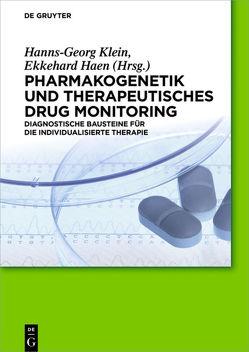 Pharmakogenetik und Therapeutisches Drug Monitoring von Haen,  Ekkehard, Klein,  Hanns-Georg