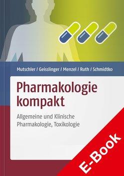 Pharmakologie kompakt von Geisslinger,  Gerd, Menzel,  Sabine, Mutschler,  Ernst, Ruth,  Peter, Schmidtko,  Achim