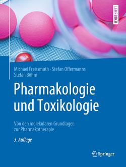 Pharmakologie und Toxikologie von Böhm,  Stefan, Freissmuth,  Michael, Offermanns,  Stefan