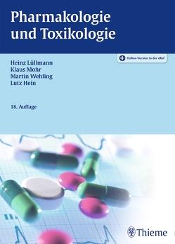 Pharmakologie und Toxikologie von Hein,  Lutz, Lüllmann,  Heinz, Mohr,  Klaus, Wehling,  Martin