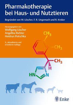 Pharmakotherapie bei Haus- und Nutztieren von Loescher,  Wolfgang, Potschka,  Heidrun, Richter,  Angelika