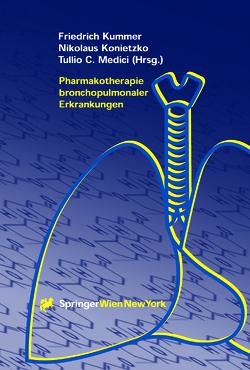 Pharmakotherapie bronchopulmonaler Erkrankungen von Konietzko,  Nikolaus, Kummer,  Friedrich, Medici,  Tullio C.