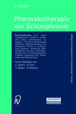 Pharmakotherapie der Schizophrenie von Bryois,  C., Eich,  P., Huber,  T, Schöpf,  J., Seywert,  F.
