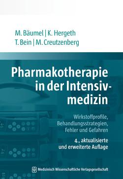 Pharmakotherapie in der Intensivmedizin von Bäumel,  Monika, Bein,  Thomas, Creutzenberg,  Marcus, Hergeth,  Kurt