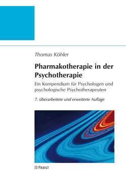 Pharmakotherapie in der Psychotherapie von Köhler,  Thomas