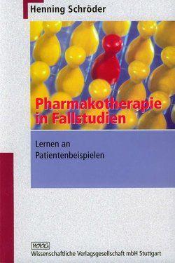 Pharmakotherapie in Fallstudien von Schröder,  Henning
