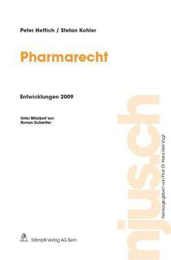 Pharmarecht, Entwicklungen 2009 von Hettich,  Peter, Kohler,  Stefan