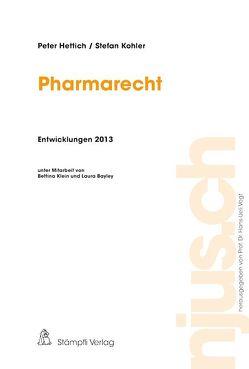 Pharmarecht, Entwicklungen 2013 von Hettich,  Peter, Kohler,  Stefan