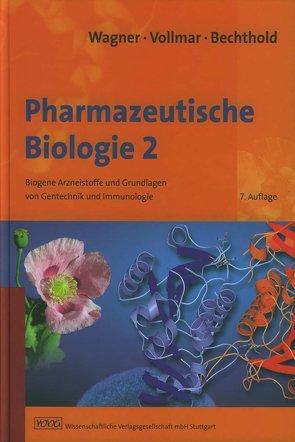 Pharmazeutische Biologie 2 von Bechthold,  Andreas, Vollmar,  Angelika, Wagner,  Hildebert
