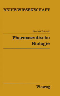 Pharmazeutische Biologie von Teuscher,  Eberhard
