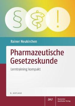 Pharmazeutische Gesetzeskunde von Neukirchen,  Rainer