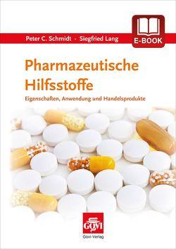 Pharmazeutische Hilfsstoffe von Lang,  Siegfried, Schmidt,  Peter C.