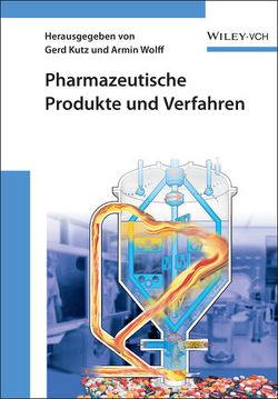 Pharmazeutische Produkte und Verfahren von Kutz,  Gerd, Wolff,  Armin