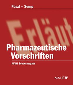 Pharmazeutische Vorschriften inkl. 47. EL von Füszl,  Sylvia, Semp,  Robert