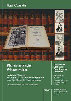 Pharmazeutische Wissenswelten von Conrath,  Karl