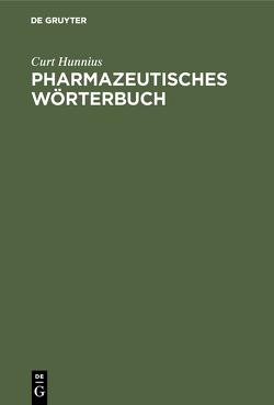 Pharmazeutisches Wörterbuch von Hunnius,  Curt