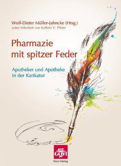 Pharmazie mit spitzer Feder von Müller-Jahncke,  Wolf Dieter