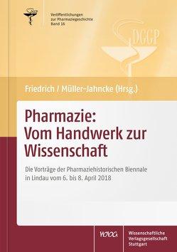 Pharmazie: Vom Handwerk zur Wissenschaft von Friedrich,  Christoph, Müller-Jahncke,  Wolf Dieter