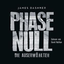 Phase Null – Die Auserwählten von Dashner,  James, Nathan,  David, Rothfuss,  Ilse