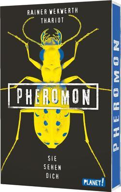 Pheromon 2: Sie sehen dich von Schneider,  Frauke, Thariot, Wekwerth,  Rainer