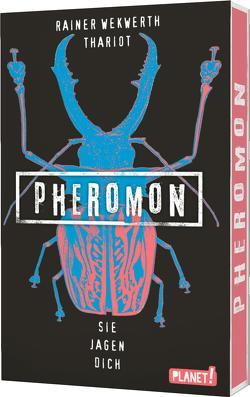 Pheromon 3: Sie jagen dich von Thariot, Wekwerth,  Rainer