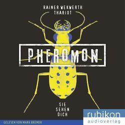 Pheromon von Thariot, Wekwerth,  Rainer