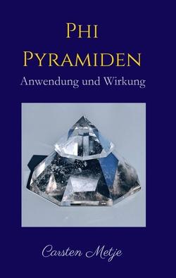 Phi Pyramiden von Metje,  Carsten