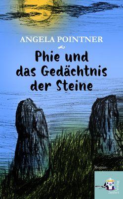 Phie und das Gedächtnis der Steine von Pointner,  Angela