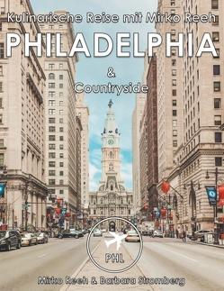 Philadelphia, Kulinarische Reise mir Mirko Reeh von Reeh,  Mirko, Stromberg,  Barbara