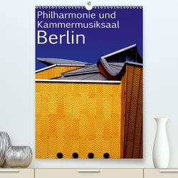Philharmonie und Kammermusiksaal Berlin (Premium, hochwertiger DIN A2 Wandkalender 2021, Kunstdruck in Hochglanz) von Burkhardt,  Bert