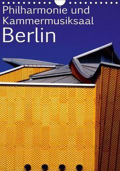 Philharmonie und Kammermusiksaal Berlin (Wandkalender 2019 DIN A4 hoch) von Burkhardt,  Bert