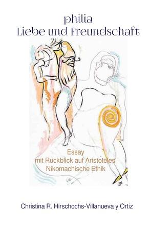 philia Liebe und Freundschaft von Hirschochs,  Christina R.