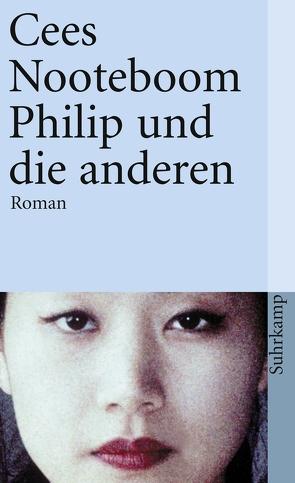 Philip und die anderen von Beuningen,  Helga van, Nooteboom,  Cees, Safranski,  Rüdiger