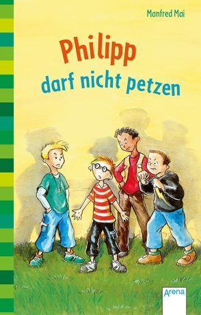 Philipp darf nicht petzen von Mai,  Manfred, Weiling-Bäcker,  Mechthild