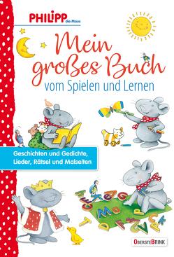 Philipp die Maus – Mein großes Buch vom Spielen und Lernen von Landa,  Norbert, Türk,  Hanne