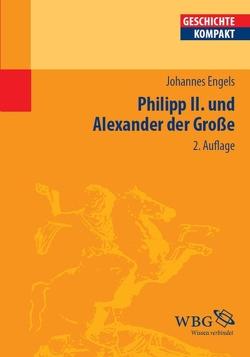 Philipp II. und Alexander der Große von Brodersen,  Kai, Engels,  Johannes
