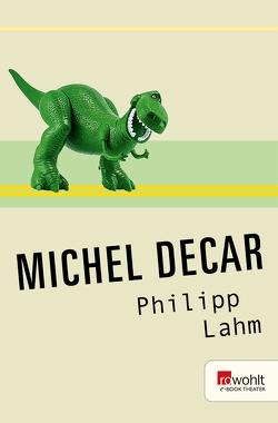 Philipp Lahm von Decar,  Michel