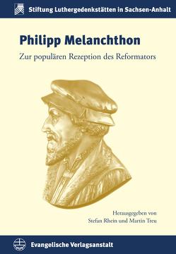 Philipp Melanchthon von Rhein,  Stefan, Treu,  Martin