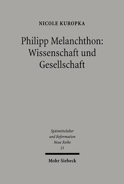 Philipp Melanchthon: Wissenschaft und Gesellschaft von Kuropka,  Nicole