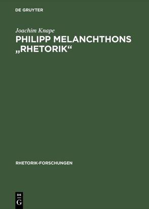 "Philipp Melanchthons ""Rhetorik"" von Knape,  Joachim"