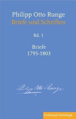 Philipp Otto Runge – Briefe 1795–1803 von Mix,  York-Gothart, Runge,  Philipp Otto
